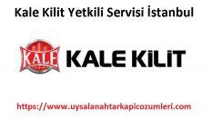 Kale Kilit Yetkili Servis İstanbul
